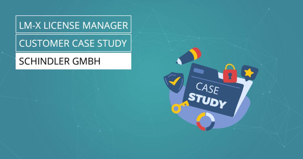 LM-X License Manager Case Study - Schindler GmbH
